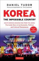 Korea: the impossible country : South Korea's amazing rise from the ashes