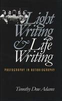 Light writing & life writing: photography in autobiography