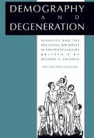 Demography and degeneration: eugenics and the declining birthrate in twentieth-century Britain