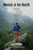 Maoists at the hearth: everyday life in Nepal's civil war