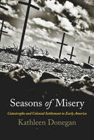 Seasons of misery: catastrophe and colonial settlement