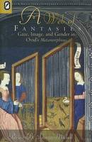 A web of fantasies: gaze, image, and gender in Ovid's Metamorphoses