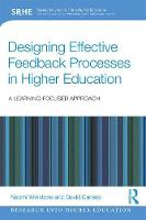 Designing Effective Feedback Processes in Higher Education: A Learning-Focused Approach