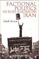 Factional politics in post-Khomeini Iran