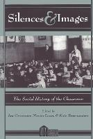 Silences and images: the social history of the classroom