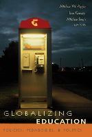 Globalizing education: policies, pedagogies, & politics