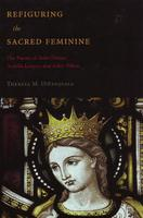 Refiguring the sacred feminine: the poems of John Donne, Aemilia Lanyer, and John Milton