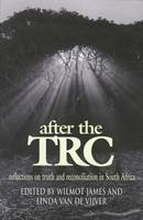 After the TRC: reflections on truth and reconcilation in South Africa