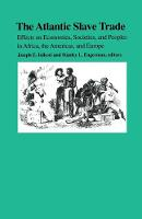 The Atlantic slave trade: effects on economies, societies, and peoples in Africa, the Americas, and Europe