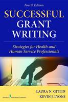 Successful grant writing: strategies for health and human service professionals