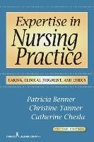 Expertise in nursing practice: caring, clinical judgment & ethics