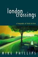 London crossings: a biography of black Britain