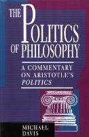 The Politics of Philosophy: A Commentary on Aristotle's Politics