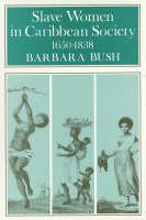 Slave women in Caribbean society 1650-1838