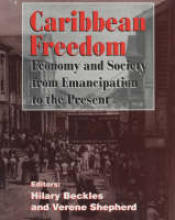 Caribbean freedom: society and economy from emancipation to the present