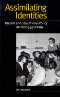 Assimilating identities: [racism and educational policy in post 1945 Britain]