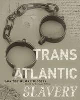 Transatlantic slavery: against human dignity
