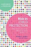 Risk in child protection work: assessment challenges and frameworks for practice