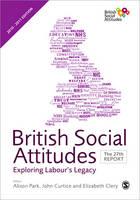 British Social Attitudes: Exploring Labour's Legacy, The 27th Report