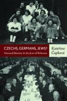 Czechs, Germans, Jews?: national identity and the Jews of Bohemia