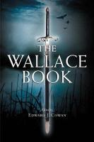 The English cult of Wallace and the blending of nineteenth century Britain, IN: The Wallace book