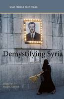 Changing Social Structure, Shifting Alliances and Authoritarianism in Syria [in] Demystifying Syria