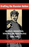 Drafting the Russian nation: military conscription, total war, and mass politics, 1905-1925
