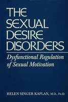 The sexual desire disorders: dysfunctional regulation of sexual motivation | ebook