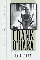 Frank O'Hara: the poetics of coterie