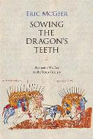 Sowing the dragon's teeth: Byzantine warfare in the tenth century