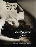 L'amour fou: photography & surrealism : Hayward Gallery, London, July to September 1986
