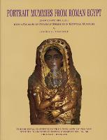 Portrait mummies from Roman Egypt (I-IV centuries A.D.): with a catalog of portrait mummies in Egyptian museums