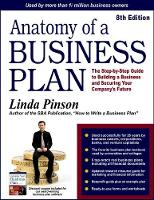 Anatomy of a business plan: the step-by-step guide to building your business and securing your company's future