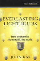Everlasting light bulbs: how economics illuminates the world