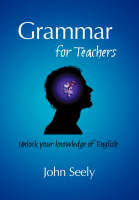 Grammar for teachers: the essential guide to how English works