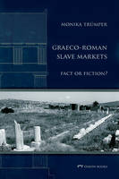 Graeco-Roman slave markets: fact or fiction?