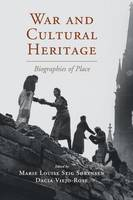 War and Cultural Heritage: Biographies of Place