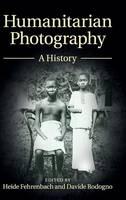 Humanitarian photography: a history