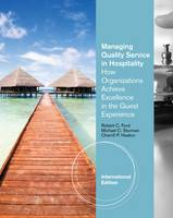 Managing Quality Service in Hospitality: How Organizations Achieve Excellence in the Guest Experience