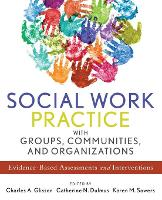 Social work practice with groups, communities, and organizations: evidence-based assessments and interventions