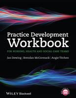 Practice development workbook for nursing, health and social care teams