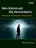 Data science & big data analytics: discovering, analyzing, visualizing and presenting data