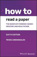 How to read a paper: the basics of evidence-based medicine and healthcare