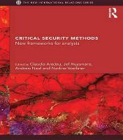 Geneaology [IN] Critical security methods: new frameworks for analysis