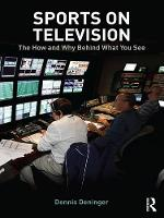 Sports on Television : The How and Why Behind What You See