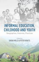 Informal education, childhood and youth: geographies, histories, practices