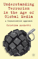 Understanding terrorism in the age of global media: a communication approach