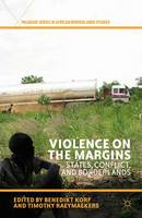 State-Making and the Suspension of Law in India's Northeast: The Place of Exception in the Assam-Nagaland Border Dispute [IN] Violence on the margins : states, conflict, and borderlands