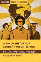 Chapter 10: From Service to Action? Rethinking Student Voluntarism, 1965-1980