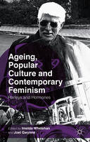Chapter 13 - 'Women, travelling and later life' [in] Ageing, popular culture and contemporary feminism: Harleys and hormones